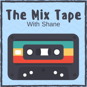 The Mixtape with Shane