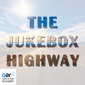 The Jukebox Highway | OAR FM Dunedin
