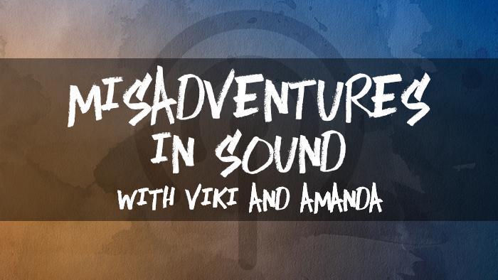 Misadventures in Sound